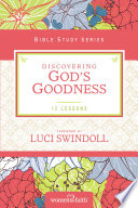 Discovering God S Goodness