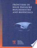 Frontiers In High Pressure Biochemistry And Biophysics