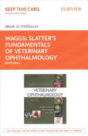 Slatter s Fundamentals of Veterinary Ophthalmology Access Card