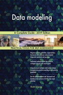 Data Modeling A Complete Guide   2019 Edition