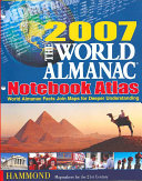 2007 World Almanac Notebook Atlas