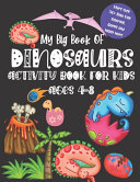 My Big Book OF DINOSAURS Activity Book for Kids Ages 4 8 Book