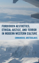 Forbidden Aesthetics, Ethical Justice, and Terror in Modern Western Culture
