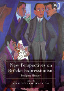 New Perspectives on Brücke Expressionism
