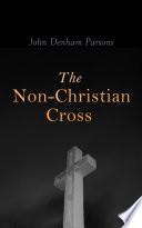The Non Christian Cross