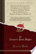 Collection Intégrale Et Universelle Des Orateurs Sacrés Du Premier Ordre, Savoir