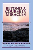 Beyond a Course in Miracles