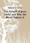 The Gospel of Jesus Christ and Why the World Rejects It