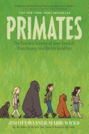 Primates : the fearless science of Jane Goodall, Dian Fossey, and Biruté Galdikas