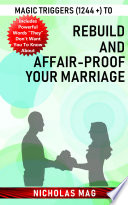 Magic Triggers  1244    to Rebuild and Affair proof Your Marriage