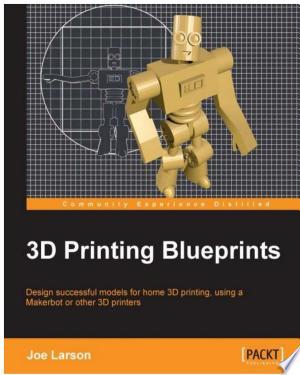 Download 3D Printing Blueprints Free Books - Read Books