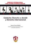 Cataluña: Derecho a decidir y Derecho internacional.