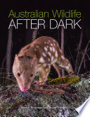 Australian Wildlife After Dark Book