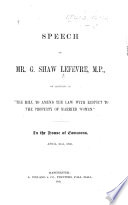 """Speech ... on bringing in """"The Bill to amend the Law with respect to the Property of Married Women"""" ... April 21st, 1868"""