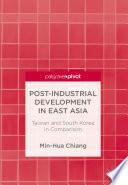 Post Industrial Development in East Asia