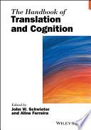 """The Handbook of Translation and Cognition"" by John W. Schwieter, Aline Ferreira"