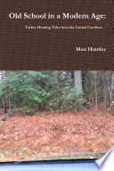 Old School in a Modern Age  Turkey Hunting Tales from the Central Carolinas