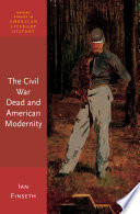 The Civil War Dead And American Modernity