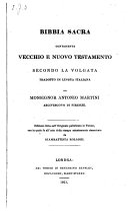 Bibbia sacra contenente vecchio e nuovo testamento secondo la volgata tradotto ... da Antonio Martini