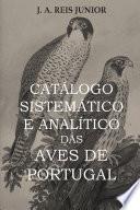 CATÁLOGO SISTEMÁTICO E ANALÍTICO DAS AVES DE PORTUGAL