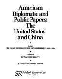 American Diplomatic and Public Papers  The treaty system and the Taiping rebellion  1842 1860  v  1  The Kearny and Cushing missions Book PDF