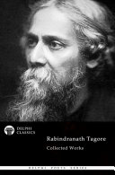 Delphi Collected Works of Rabindranath Tagore (Illustrated)