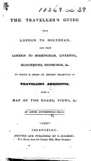 Pdf The Traveller's Guide from London to Holyhead, and from London to Birmingham, Liverpool, Manchester, Edinburgh ... to which is Added an Amusing Collection of Travelling Anecdotes, with a Map of the Roads, Etc