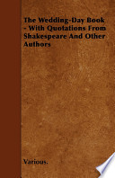 The Wedding-Day Book - With Quotations from Shakespeare and Other Authors