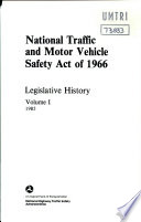 National Traffic and Motor Vehicle Safety Act of 1966. Legislative History - Volume I.
