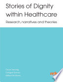 Stories Of Dignity Within Healthcare Research Narratives And Theories