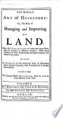 The Whole Art of Husbandry  Or  The Way of Managing and Improving of Land     The Fifth Edition with New Additions