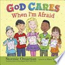 God Cares When I   m Afraid Book