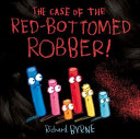 The Case of the Red Bottomed Robber