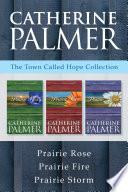 The Town Called Hope Collection  Prairie Rose   Prairie Fire   Prairie Storm