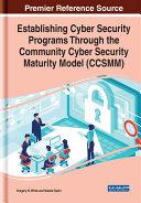 Establishing Cyber Security Programs Through the Community Cyber Security Maturity Model  CCSMM