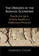 The Origins of the Roman Economy