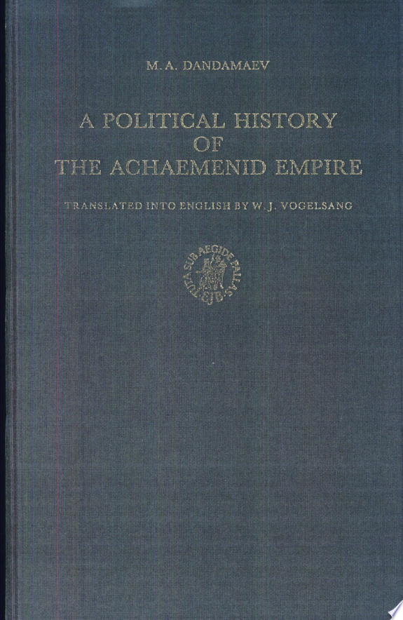 A Political History of the Achaemenid Empire