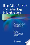 Nano Micro Science and Technology in Biorheology
