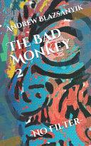 The Bad Monkey 2