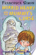 Read Online Horrid Henry And The Mummy's Curse Epub