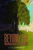 Beyond the Midnight Shadows