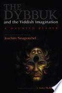 The Dybbuk And The Yiddish Imagination