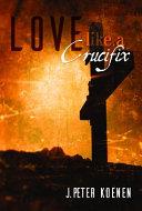 Love Like a Crucifix