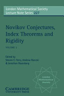 Novikov Conjectures, Index Theorems, and Rigidity: