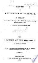 Proofs of a Judgment in Eternity  A sermon  on Acts x  42      With a review of the argument  By A  C  Thomas