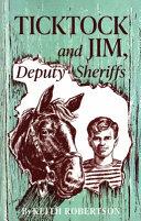 Ticktock and Jim, Deputy Sheriffs