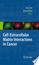 Cell-Extracellular Matrix Interactions in Cancer