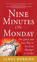 Nine Minutes on Monday: The Quick and Easy Way to Go From Manager to Leader Pdf/ePub eBook