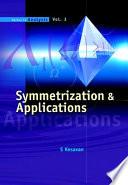 Symmetrization & Applications