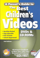 A Parent's Guide to the Best Children's Videos  : All-Inclusive Handbook to More Than 1,000 Children's Videos